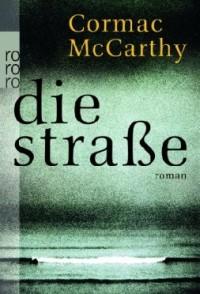 Cormac McCarthy Die Straße